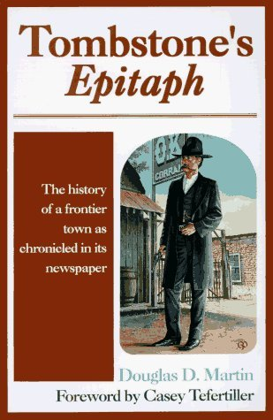 Tombstone's Epitaph: The History of a Frontier Town as Chronicled in its Newspaper (1997-09-03)]()