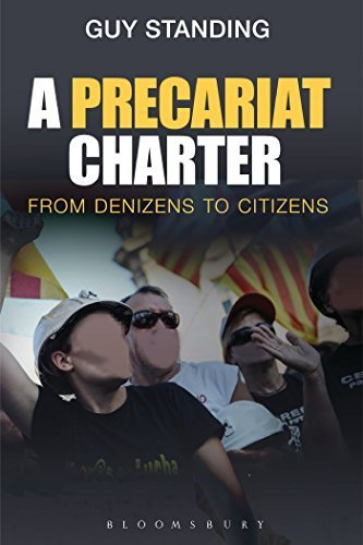 A Precariat Charter: From Denizens to Citizens by Guy Standing (2014-04-10)