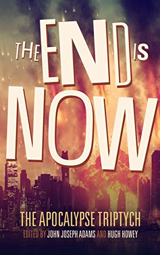 The End is Now (Apocalypse Triptych Book 2)
