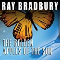 The Golden Apples of the Sun: And Other Stories Audiobook by Ray Bradbury Narrated by Michael Prichard