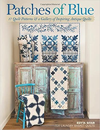 Patches of Blue: 17 Quilt Patterns and a Gallery of Inspiring ... : quilt books amazon - Adamdwight.com