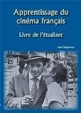 Apprentissage du Cinéma Français 1st Edition