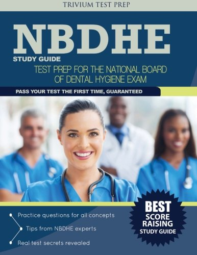 NBDHE Study Guide: Test Prep for the National Board Dental Hygiene Exam
