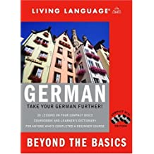 Beyond the Basics: German (Book and CD Set): Includes Coursebook, 4 Audio CDs, and Learner's Dictionary