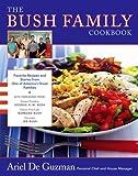 The Bush Family Cookbook, Ariel De Guzman, 0743287762