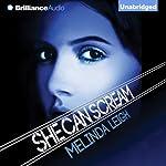She Can Scream: She Can, Book 3 | Melinda Leigh
