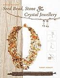 Making Designer Seed Bead, Stone and Crystal Jewellery