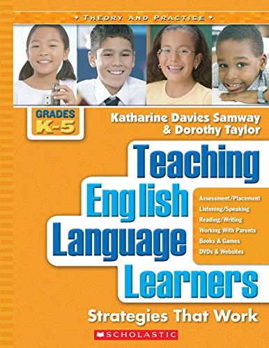 Teaching English Language Learners: Strategies That Work, K-5 (Theory and Practice)