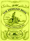 Front cover for the book The Mermaid Bride and Other Orkney Folk Tales by Tom Muir