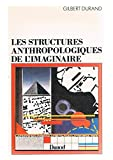 img - for Les structures anthropologiques de l'imaginaire: Introduction a l'archetypologie generale (French Edition) book / textbook / text book