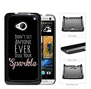 Don't Let Anyone Ever Dull Your Sparkle Quote Black White and Pink Hard Snap on Plastic Phone Case Cover Android HTC One M7