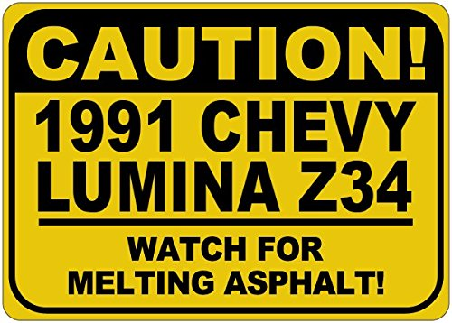 1991 91 CHEVY LUMINA Z34 Caution Melting Asphalt Sign - 12 x 18 Inches