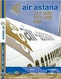Air Astana Boeing 737-800, Boeing 757 & Fokker 50