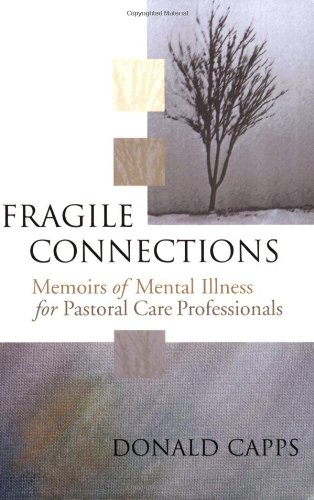 Fragile Connections: Memoirs of Mental Illness for Pastoral Care Professionals
