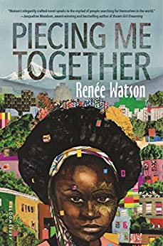 Piecing Me Together by [Watson, Renée]