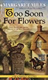 Too Soon for Flowers, Margaret Miles, 0553578634