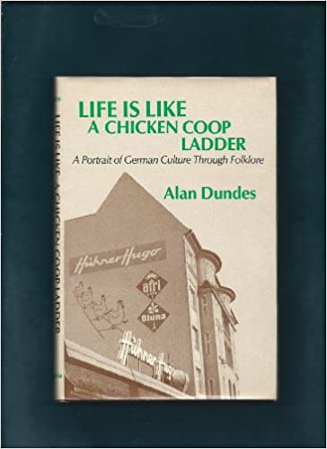 Dundes: Life is Like A Chicken Coop Ladder (Cloth)
