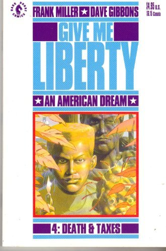 Give Me Liberty An American Dream Vol. 4: Death and Taxes