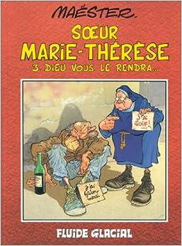 Soeur Marie-Thérèse des Batignolles, tome 3 : Dieu vous le rendra