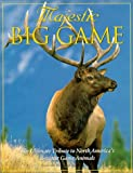 img - for Majestic Big Game: The Ultimate Tribute to North America's Greatest Game Animals (Majestic Wildlife Library) book / textbook / text book
