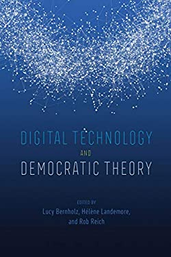 Digital Technology and Democratic Theory