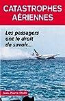 Catastrophes aériennes : Les passagers ont le droit de savoir... par Otelli
