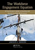 The Workplace Engagement Equation, Jamison J. Manion, 1439868093