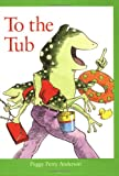 To the Tub, Peggy Perry Anderson, 0618138447