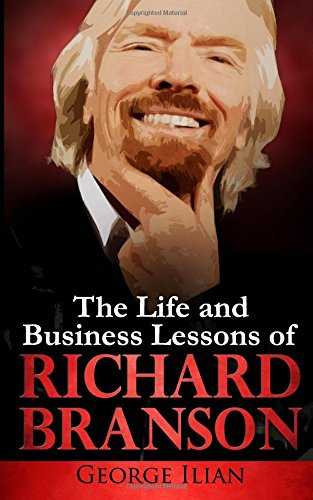 Richard Branson  The Life And Business Lessons Of Richard Branson