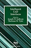 Intelligent User Interfaces, , 0201606410