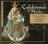 Celebremos el Nino%3A Christmas Delights