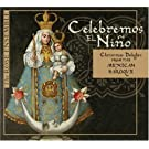 Celebremos el Nino: Christmas Delights from the Mexican Baroque
