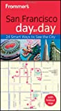 Frommer's San Francisco Day by Day, Noelle Salmi and Matthew Poole, 1118027485