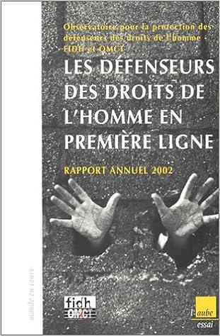 Livres gratuits en ligne Rapport annuel 2002 : Les Défenseurs des droits de l'homme en première ligne epub pdf
