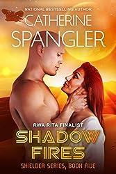Shadow Fires - A Science Fiction Romance (Shielder Series Book 5)