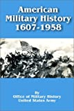 American Military History, 1607-1958, Office of Military History - United States Army, 0898757363
