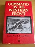 Book cover for Command on the Western Front: The Military Career of Sir Henry Rawlinson, 1914-18