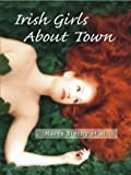 Irish Girls about Town, Maeve Binchy, 1587244780