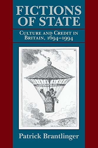Fictions of State: Culture and Credit in Britain, 1694–1994 (Institutional Studies)