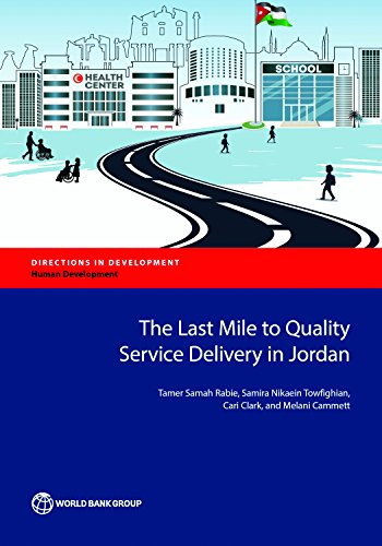 The Last Mile to Quality Service Delivery in Jordan (Directions in Development;Directions in Development - Human Development)