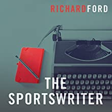 The Sportswriter: The Bascombe Trilogy Audiobook by Richard Ford Narrated by William Hope