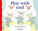 "Play with ""O"" and ""G"", Jane Belk Moncure, 1567669360"