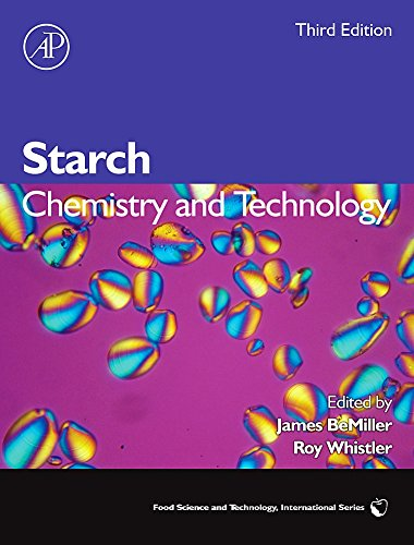 Starch, Third Edition: Chemistry and Technology (Food Science and Technology)