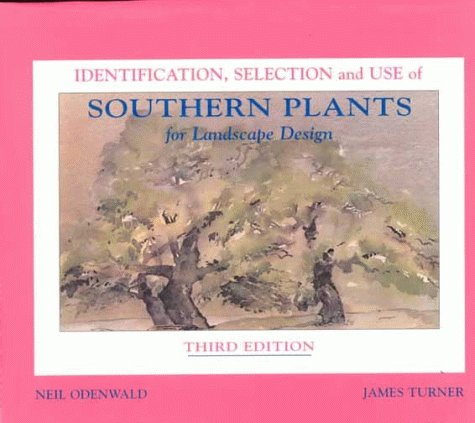 Identification, Selection and Use of Southern Plants for Landscape Design