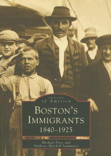 Boston's Immigrants: 1840-1925 (Images of America)