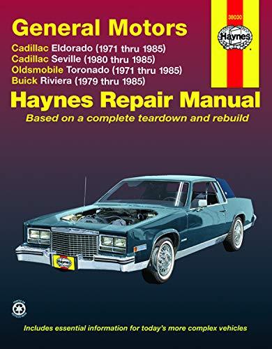 GM: Eldorado, Seville, Deville, Riviera, Toronado, '71'85 (Haynes Repair Manuals)