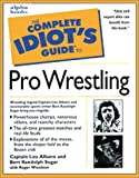 The Complete Idiots Guide to Pro Wrestling