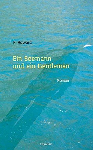 Ein Seemann und ein Gentleman: Roman