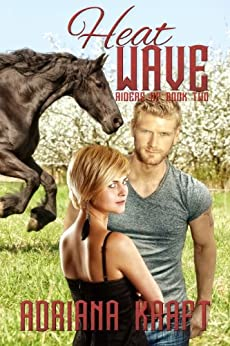 Heat Wave (Riders Up Book 2) by [Kraft, Adriana]