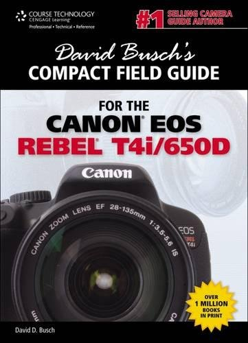 David Busch's Compact Field Guide for the Canon EOS Rebel T4i/650D (David Busch's Digital Photography Guides)